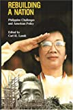Rebuilding a Nation : Philippine Challenges and American Policy, Lande, Carl H., 0887020240