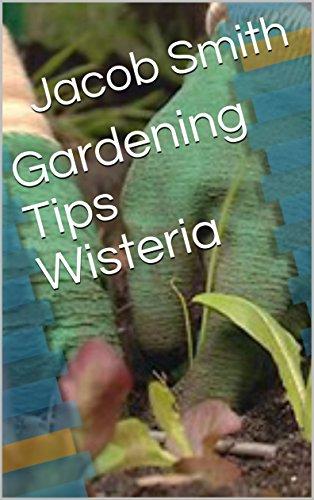 Gardening Tips Wisteria ()