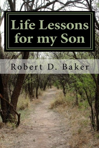 Download Life Lessons for my Son: A Father's Advice on Economics, Politics, Money, Taxes, Women, Education, and Careers ebook