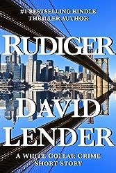 Rudiger (White Collar Crime Thriller series Book 6)