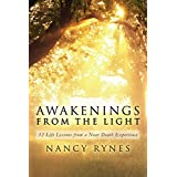 Awakenings from the Light: 12 Life Lessons from a Near Death Experience