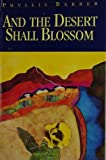 And the Desert Shall Blossom, Phyllis Barber, 0874803632