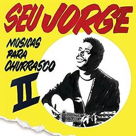 Amazon.com: Músicas Para Churrasco (Vol. 2): Seu Jorge: MP3 Downloads
