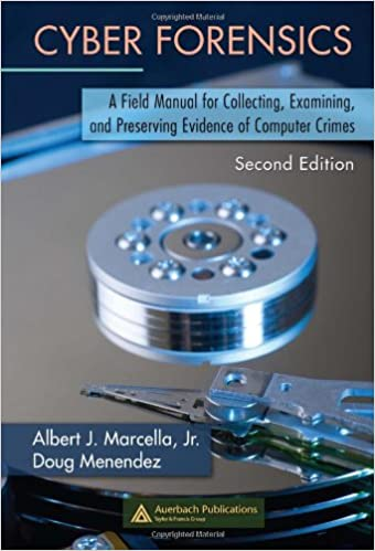 cyber forensics a field manual for collecting examining and