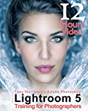 Tony Northrup's Adobe Photoshop Lightroom 5 Video Book: Training for Photographers