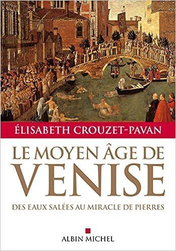 Le Moyen Age de Venise - Elisabeth Crouzet-Pavan