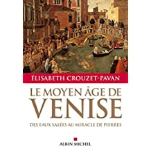 Le Moyen Âge de Venise: Des eaux salées au miracle de pierres