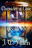 Chronicles of Time Trilogy: Books 1-3