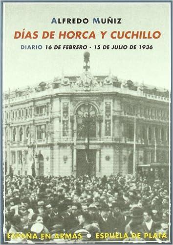 Dias De Horca Y Cuchillo (España en Armas): Amazon.es ...