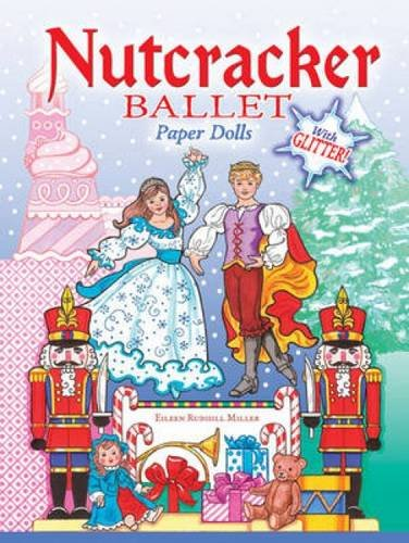 Nutcracker Ballet Paper Dolls with Glitter! (Dover Paper Dolls) pdf epub