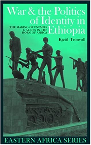 War and the Politics of Identity in Ethiopia (Eastern Africa Series)