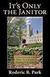 It's Only the Janitor: A Handbook for New Academic Administrators