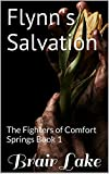 Flynn's Salvation: The Fighters of Comfort Springs Book 1