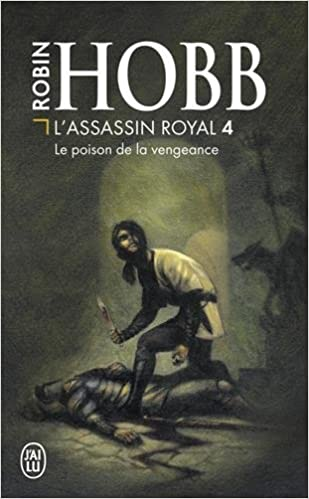 Téléchargement gratuit joomla pdf ebook L'Assassin royal, tome 4 : Le Poison de la vengeance by Robin Hobb PDF FB2 iBook