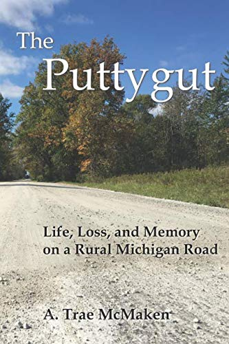 The Puttygut: Life, Loss, and Memory on a Rural Michigan Road
