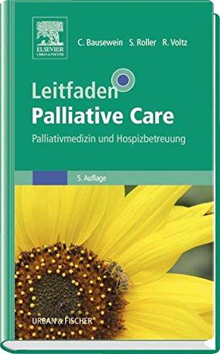 Leitfaden Palliative Care: Palliativmedizin und Hospizbetreuung