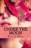 Under the Moon, Rose Bell, 1494327686