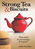 img - for Strong Tea and Biscuits: True Tales to Encourage and Inspire by Vera Waters (2007-08-30) book / textbook / text book