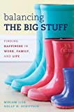 Balancing the Big Stuff, Miriam Liss and Holly H. Schiffrin, 1442223359