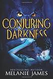 Conjuring Darkness, Melanie James, 1499232500