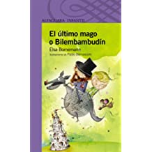 El último mago o Bilembambudín (Spanish Edition)