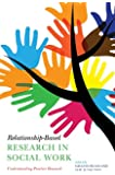 Relationship-Based Research in Social Work: Understanding Practice Research