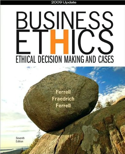 by John Fraedrich,by Ferrell,by O. C. Ferrell Business Ethics 2009 Update: Ethical Decision Making and Cases (text only)7th (Seventh) edition[Paperback]2009 ebook