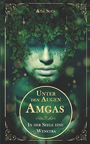 Unter den Augen Amgas: In der Seele eine Wenetra