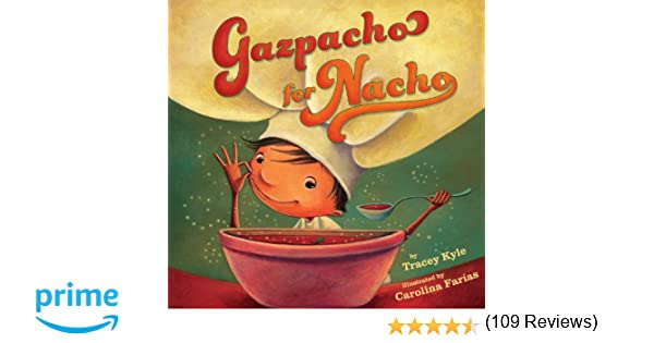 Amazon.com: Gazpacho for Nacho (9781477817278): Tracey C. Kyle ...