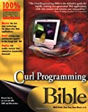 Curl Programming Bible, Nikhil Damle and Joe Golden, 0764549421
