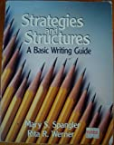 Strategies and Structures : A Basic Writing Guide, Werner, Rita R. and Spangler, Mary, 0030216079