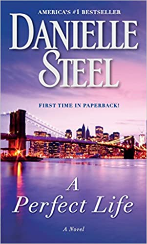 Amazon Fr A Perfect Life A Novel Danielle Steel Livres