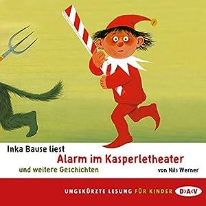 Alarm im Kasperletheater und weitere Geschichten Hörbuch