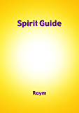 Spirit Guide: A New Life Guide