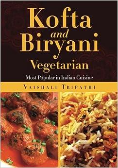 Book Kofta and Biryani: Most Popular in Indian Cuisine by Vaishali Tripathi (2015-09-30)