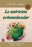 NUTRICIÓN ORTOMOLECULAR, LA: Revoluciona tu salud con la medicina del siglo XXI (Masters Salud (robin Book))