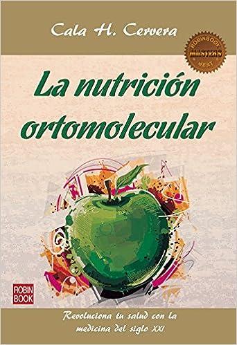 La Nutrición Ortomolecular Masters Salud Spanish Edition Cervera Cala H 9788499173351 Books