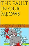 img - for The Fault in Our Meows book / textbook / text book