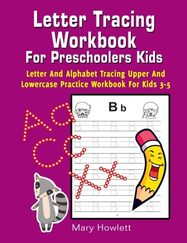 Letter Tracing Workbook For Preschoolers Kids: Letter And Alphabet Tracing Upper And Lowercase Practice Workbook For   Kids 3-5 (Letter Alphabet ... Preschool Kindergarten Series) (Volume 1)