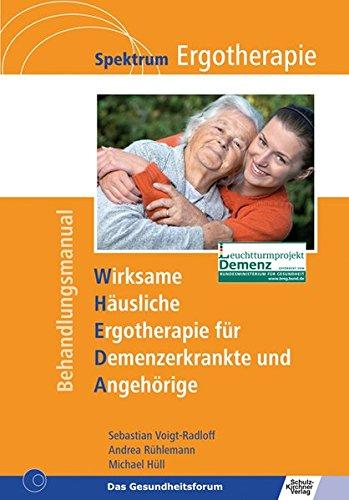 WHEDA - Wirksame Häusliche Ergotherapie für Demenzerkrankte und Angehörige (Spektrum Ergotherapie)
