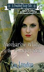 Saccharine White & the 7 Dwarfs of SAGA (Fumbling Fairy Tales Book 2)