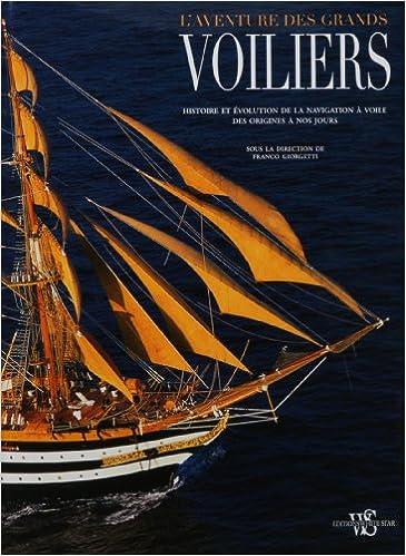 En ligne téléchargement gratuit L'aventure des grands voiliers : Histoire et évolution de la navigation à voile des origines à nos jours epub pdf