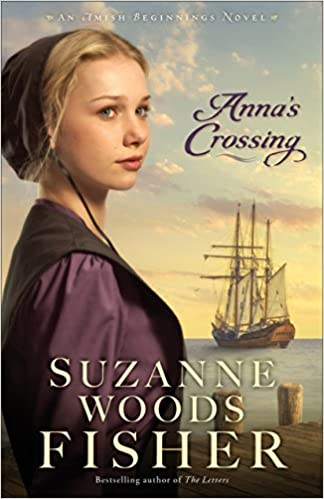 Anna's Crossing: An Amish Beginnings Novel