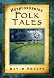 Herefordshire Folk Tales (Folk Tales: United Kingdom)