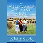 The Wildwater Walking Club | Claire Cook