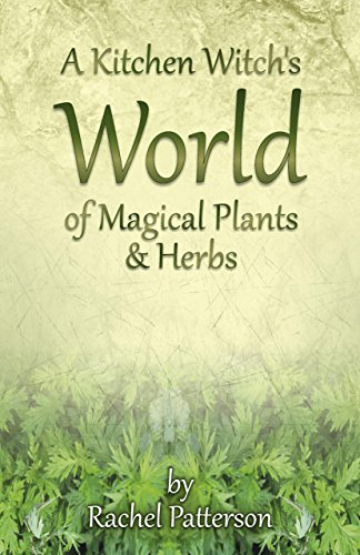 A Kitchen Witch's World of Magical Plants & Herbs (Witch Herb)