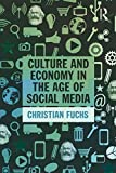 Culture and Economy in the Age of Social Media, Fuchs, Christian, 1138839310