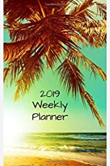 2019 Weekly Planner: A 12 Month Beach Sunset Calendar for Appointments, Goals, and More (Small Planners) Paperback