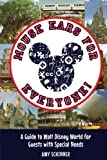 Mouse Ears for Everyone!: A Guide to Walt Disney World for Guests with Special Needs