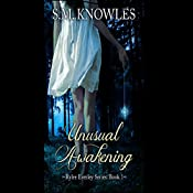 Unusual Awakening: Rylee Everley Series, Volume 1 | S.M. Knowles